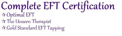 Complete EFT Certification - Optimal EFT - The Unseen Therapist - Gold Standard EFT Tapping